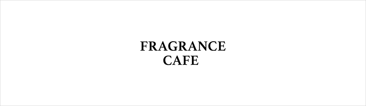 FRAGRANCE CAFE