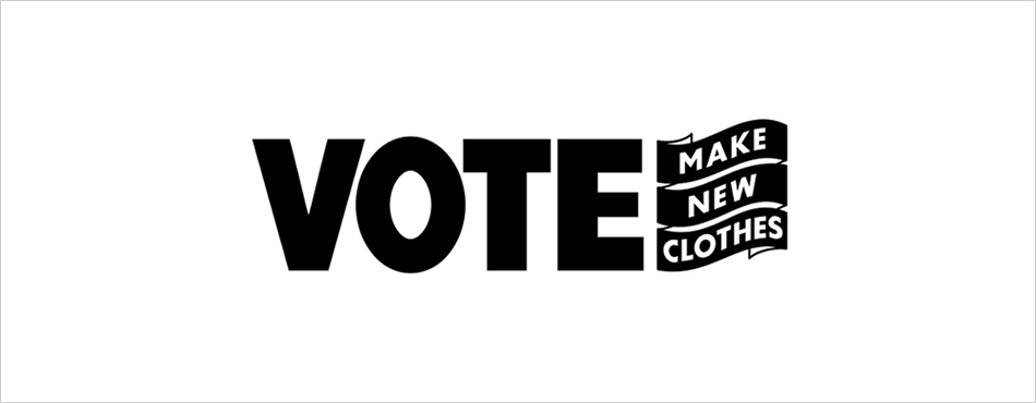 VOTE MAKE NEW CLOTHES 2016